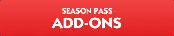 Season Pass add ons