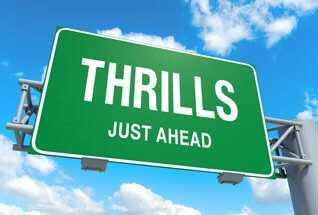 Thrills just ahead