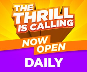 Banner reading The Thrill is Calling now open Daily